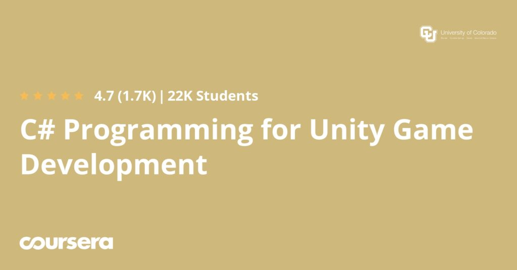 Online course on Coursera for C# Programming for Unity Game Development Specialization.