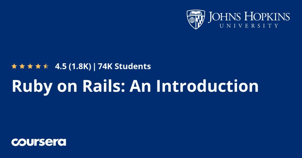Online Course on Coursera for Ruby on Rails: An Introduction by John Hopkins.